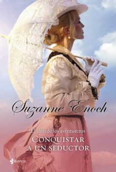Iguanabus.es Conquistar A Un Seductor (Romantica De Regencia) (El Club De Los Aventureros Nº 1) Image