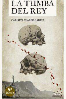Descargas gratuitas de libros en pdf. LA TUMBA DEL REY (Spanish Edition)  de CARLOTA SUAREZ GARCIA