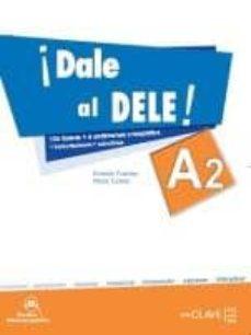 Descargar Â¡DALE AL DELE! A2 + AUDIO DESCARGABLE, TRANSCRIPCIONES Y SOLUCIONES gratis pdf - leer online
