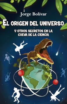 Descargar EL ORIGEN DEL UNIVERSO Y OTROS SECRETOS EN LA CUEVA DE LA CIENCIA gratis pdf - leer online