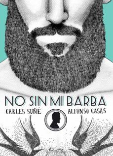 no sin mi barba-carles suñe-9788416177554