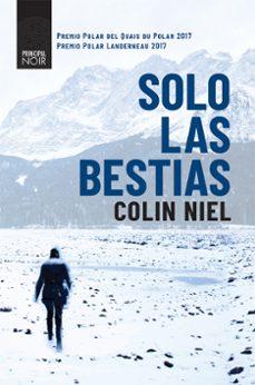 Descargar google libros completos mac SOLO LAS BESTIAS (Literatura española) de COLIN NIEL  9788416223954
