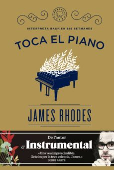 toca el piano (cat): interpreta bach en sis setmanes-james rhodes-9788416290154