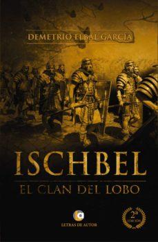 ischbel, el clan del lobo. 2ª edición (ebook)-demetrio elbal garcía-9788416362554