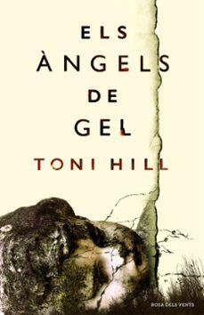 Descargar libros ipod touch gratis ELS ÀNGELS DE GEL de TONI HILL 9788416430154