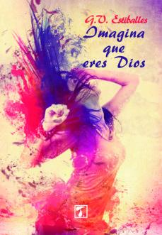 Mejores libros descarga pdf IMAGINA QUE ERES DIOS (Literatura española)