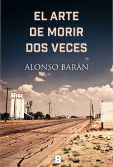 Descarga gratuita de gusano de biblioteca. EL ARTE DE MORIR DOS VECES 9788417001254 in Spanish  de ALONSO BARAN