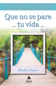 Rapidshare para descargar libros QUE NO SE PARE TU VIDA ePub FB2 9788417208554 de ALMUDENA REGUERO SAA