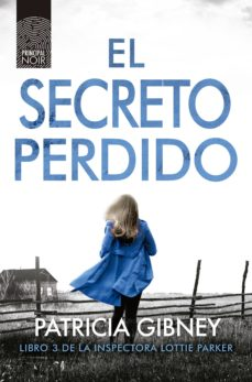 Google books uk descarga EL SECRETO PERDIDO (SERIE LOTTIE PARKER 3) MOBI iBook FB2 de PATRICIA GIBNEY (Spanish Edition)
