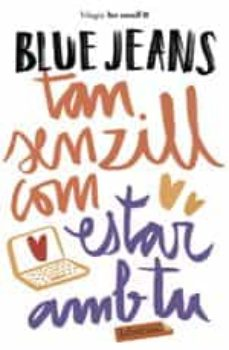Descargas de audio de libros de texto gratis TAN SENZILL COM ESTAR AMB TU (Literatura española) RTF 9788417420154