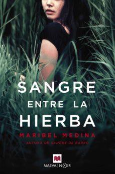 sangre entre la hierba (ebook)-maribel medina-9788417708054