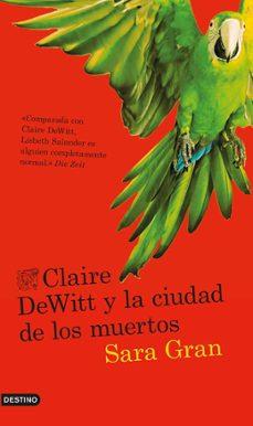 Descarga de libros en línea CLAIRE DEWITT Y LA CIUDAD DE LOS MUERTOS