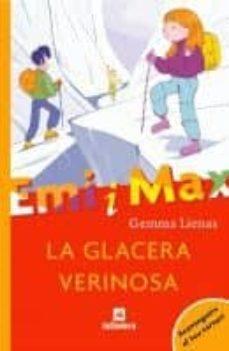 la glacera verinosa (emi i max)-gemma lienas-9788424626754
