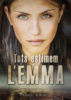 Descargar los libros de Google para encender el fuego TOTS ESTIMEM L EMMA  9788424663254 (Spanish Edition) de ANGEL BURGAS