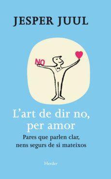 l art de dir no, per amor: pares que parlen clar nens segurs de s i mateixos-jesper juul-9788425428654