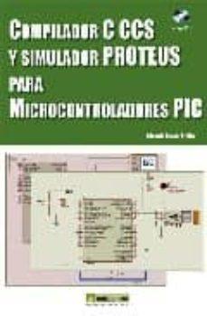 compilador c ccs y simulador proteus para microcontroladores pic (incluye cd)-eduardo garcia breijo-9788426714954