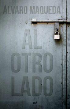 Libros en ingles descarga gratis mp3 AL OTRO LADO  (Literatura española) 9788427044654 de ALVARO MAQUEDA