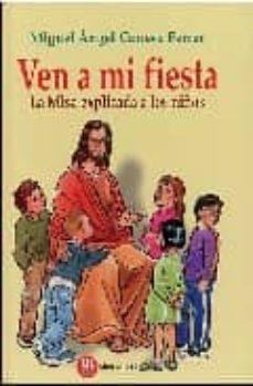 ven a mi fiesta: la misa explicada a los niños-miguel angel conesa ferrer-9788427124554