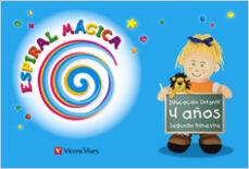 espiral magica. segundo trimestre. 4 años (educacion infantil)-9788431696054