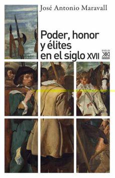 poder, honor y elites en el siglo xvii-jose antonio maravall-9788432303654