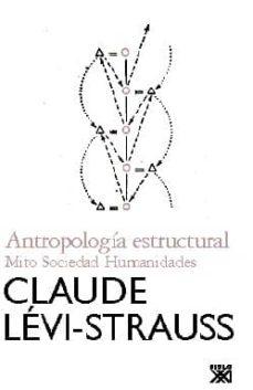 antropologia estructural: mito, sociedad, humanidades-claude levi-strauss-9788432314254