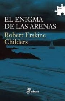 Descargas gratuitas de ibook para iphone EL ENIGMA DE LAS ARENAS 9788435009454 (Spanish Edition) de ROBERT ERSKINE CHILDERS FB2 RTF