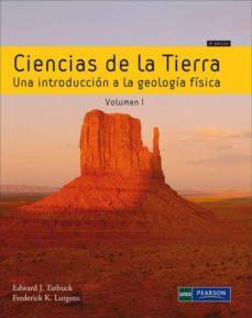 Comercioslatinos.es Ciencias De La Tierra. Vol. I Una Introducción A La Geología Físi Ca Image