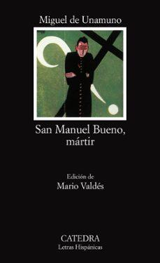 san manuel bueno, martir (15ª ed.)-miguel de unamuno-9788437601854