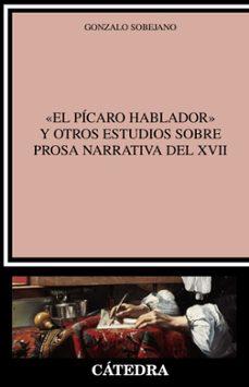 Relaismarechiaro.it El Pícaro Hablador Y Otros Estudios Sobre Prosa Narrativa Del Xvii Image