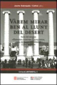 Permacultivo.es Varem Mirar Ben Al Lluny Del Desert (Actes Del Simposi: Espanya Contra Catalunya: Una Mirada Historia (1714-2014)) Image