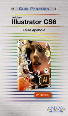 illustrator cs6 (guias practicas)-laura apolonio-9788441532854