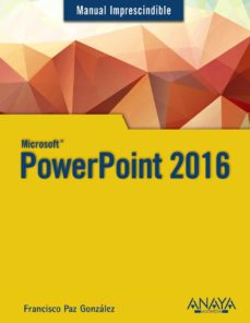 powerpoint 2016 (manual imprescindible)-francisco paz-9788441538054