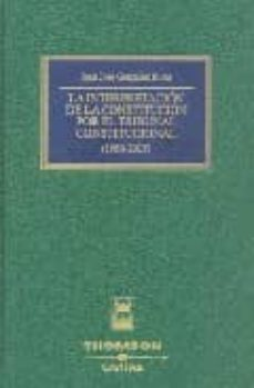 la interpretacion de la constitucion por el tribunal constitucion al-juan jose gonzalez rivas-9788447023554