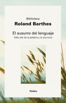 el susurro del lenguaje: mas alla de la palabra y la escritura-roland barthes-9788449322754