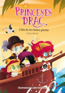 Costosdelaimpunidad.mx L Illa De Les Fades Pirata (Princeses Drac 4) Image
