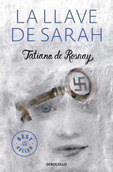 Google gratis descargar libros LA LLAVE DE SARAH  de TATIANA DE ROSNAY en español