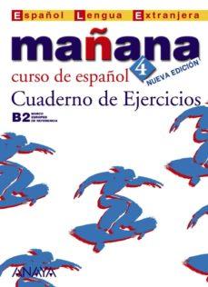 Fácil descarga de libros electrónicos MAÑANA 4: CUADERNO DE EJERCICIOS (B2 NIVEL SUPERIOR) (ESPAÑOL LEN GUA EXTRANJERA)