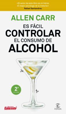 Leer un libro en línea de forma gratuita sin descarga ES FACIL CONTROLAR EL CONSUMO DE ALCOHOL de ALLEN CARR