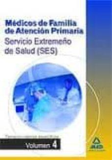 Noticiastoday.es Medicos De Familia De Atencion Primaria Del Servicio Extremeño De Salud (Ses). Temario Especifico Volumen Iv Image