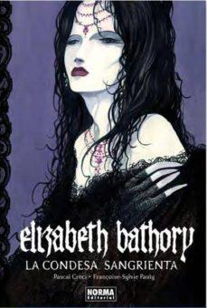 elizabeth bathory. la condesa sangrienta-pascal croci-françoise-sylvie pauly-9788467901054