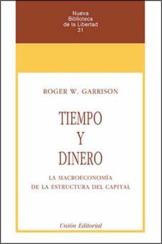 tiempo y dinero: la macroeconomia de la estructura del capital-roger w. garrison-9788472094154
