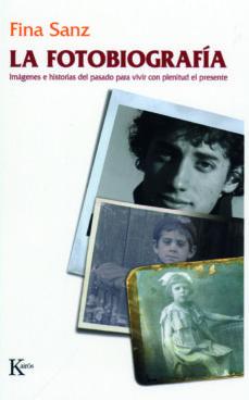la fotobiografia:imagenes e historias del pasado para vivir con plenitud el presente-fina sanz ramon-9788472456754