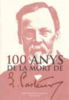 Cdaea.es Cent Anys De La Mort De Lluis Pasteur: Conferencia Llegida En El Ple De L Institut D Estudis Catalans El Dia 20 De Novembre De1995 Image