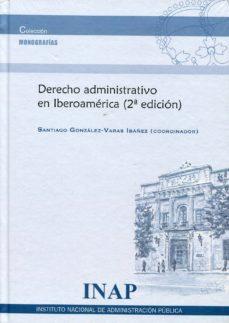 derecho administrativo en iberoamérica-santiago gonzalez-varas ibañez-9788473512954