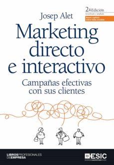 marketing directo e interactivo: campañas efectivas con sus clien tes (2ª ed.)-paloma gomez picazo-9788473567954