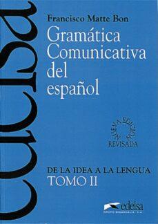 gramatica comunicativa del español ii: de la idea a la lengua-francisco matte bon-9788477111054