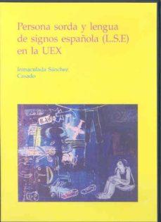 persona sorda y lengua de signos española (l.s.e) en la uex (dvd)-inmaculada sanchez casado-9788477237754