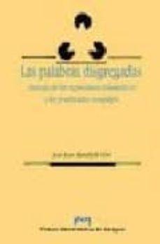 Descargar LAS PALABRAS DISGREGADAS: SINTAXIS DE LAS EXPRESIONES IDIOMATICAS Y LOS PREDICADOS COMPLEJOS gratis pdf - leer online