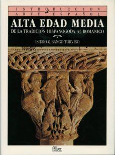 Chapultepecuno.mx Introduccion Al Arte Español: Alta Edad Media, De La Tradicion Hi Spanogoda Al Romanico (T.2) Image