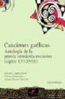 Titantitan.mx Canciones Gaelicas: Antologia De La Poesia Vernacula Escocesa (Si Glos Xvi-xviii) (Ed. Bilingüe) Image